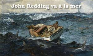 John Redding va à la mer