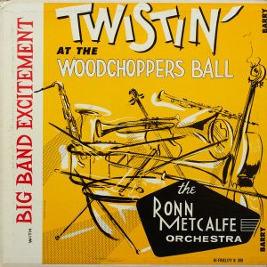 Pochette du disque 'Twistin' At The Woodshopper Ball' (1962).
